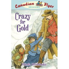 Canadian Flyer Adventures # 3 - CRAZY FOR GOLD