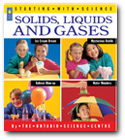 Solids, Liquids and Gases, Starting With Science Series (HCOS4,BC2, BC4)
