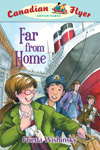 Canadian Flyer Adventures #11 - FAR FROM HOME