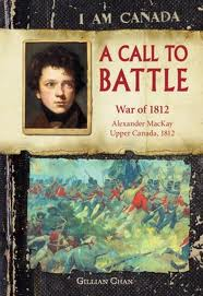 I Am Canada - A CALL TO BATTLE  (War 1812)