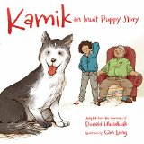 Kamik An Inuit Puppy Story (First Nations, BCK, BC1)