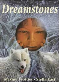 Dreamstones (First Nations) by Maxine Trottier, Stella East, CP1,(BC1, BCK)