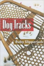 Dog Tracks (First Nations) by Ruby Slipperjack