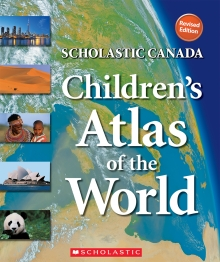 Children's Atlas of the World (REVISED edition) Scholastics Canada (BC2)
