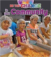 Be the Change in your Community (Book Cover may not be as shown)(BCk, BC1, BC2, BC3)