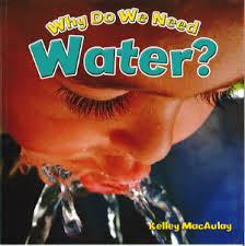 Why Do We Need Water? (BCK)