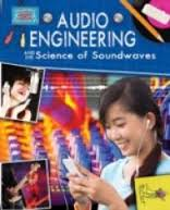 Audio Engineering and the Science of Sound Waves