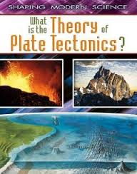 What Is the Theory of Plate Tectonics? (BC8, HCOS8)