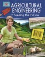 Agricultural Engineering and Feeding the Future (soil, earth, food, STEM)