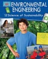 Environmental Engineering and the Science of Sustainability (Ecosystem, STEM)