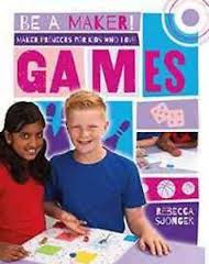 Maker Projects for Kids Who Love Games (Hands-on, career, technology,STEM)