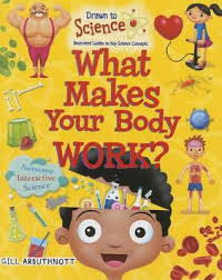 What Makes Your Body Work? (human body, biology, STEM)