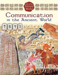 Communication in the Ancient World (civilizations) BC7
