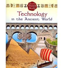 Technology in the Ancient World (history, civilizations) BC7