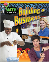Math on the Job: Building a Business (BC6, BC7, BC8)