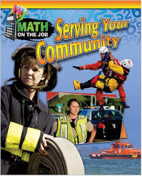 Math on the Job: Serving Your Community (BC6, BC7, BC8)
