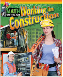 Math on the Job: Working in Construction (BC6, BC7, BC8)