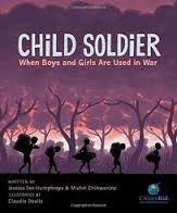 Child Soldier- When Boys and Girls Are Used In War (HCOS6,CP6, BC6)