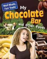 My Chocolate Bar and Other Foods: Well Made, Fair Trade