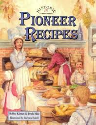Historic Pioneer Recipes (Food, nutrition, history)
