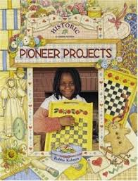 Historic Pioneer Projects (crafts, recycle)