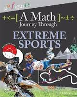 A Math Journey Through Extreme Sports ( ratios, area, percentages, averages, and angles)