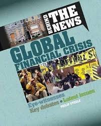 Behind the News: Global Financial Crisis (CP6, BC6)