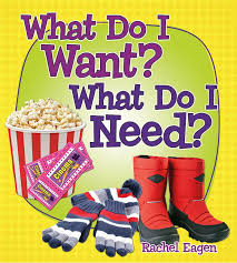 What Do I Want? What Do I Need? (money, finance,life skills, BCK, BC2)