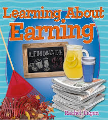Learning About Earning (money, finance, life skills)