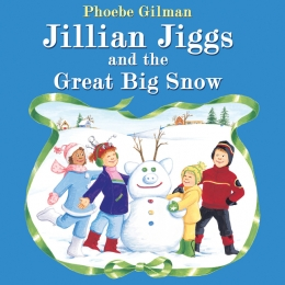 Jillian Jiggs and the Great Big Snow (Hard Cover) Come Sit By Me Vol 1 (BC1)