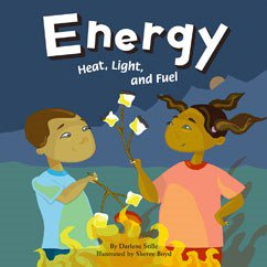 Energy Heat, Light, and Fuel