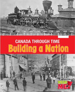 Building a Nation: Canada Through Time (HCOS4, BC4)