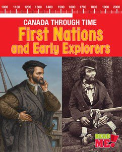 First Nations and Early Explorers: Canada Through Time (HCOS4, CP4, BC4)