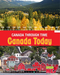 Canada Today: Canada Through Time (History)