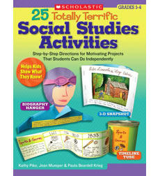 25 Totally Terrific Social Studies Activities: Step-by-Step Directions for Motivating Projects That Students Can Do Independently (BC4)