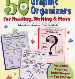 50 Graphic Organizers for Reading, Writing and More: Reproducible Templates, Student Samples, and Easy Strategies to Support Every Learner (BC6, BC7)