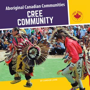 Cree Community (First Nations, cultures, BCK, BC1, BC2, BC3, BC4, BC5) While Supplies Last