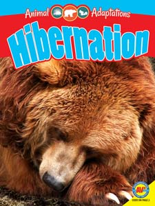 Animal Adaptations:Hibernation (habitat, BCK, BC1) While Supplies Last