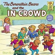 Berenstain Bears and the In-Crowd (be myself, differences,unique)