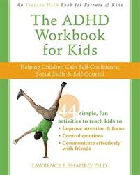 ADHD Workbook for Kids Helping Children Gain Self-Confidence, Social Skills, and Self-Control (health)
