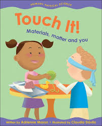 Touch It! Materials, Matter and You (Physical Science, Hands On, BC1)