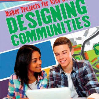 Maker Projects for Kids Who Love Designing Communities  (community, engineer, career)