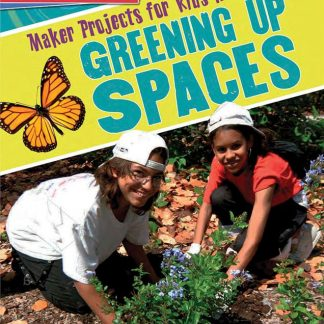 Maker Projects for Kids Who Love Greening Up Spaces (career,environment, community, STEM, BC5, BC6)