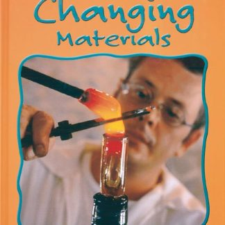 Changing Materials (solids, liquids, gases, changes) BC2, BC4