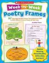 Week-by-Week Poetry Frames: 50+ Easy Reproducible Frames That Guide Every Child to Write Different Forms of Poetry All Year Long: Grades 1-3 (BC2, BC3)