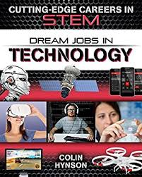 Dream Jobs in Technology (career, STEM, electives, BC6, BC7, BC8)