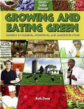 Growing and Eating Green: Careers in Farming, Producing, and Marketing Food (career, electives, environment, BC6)
