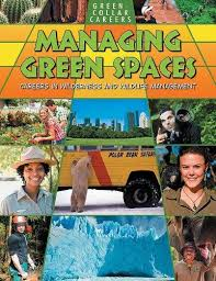 Managing Green Spaces: Careers in Wilderness and Wildlife Management (career, electives, environment, BC6, BC7)