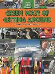 Green Ways of Getting Around: Careers in Transportation (career, Electives, environment, BC6, BC7)