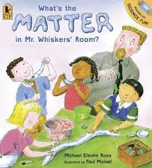What's the Matter in Mr. Whiskers' Room? (matter, materials, STEM, BC2, BC3, BC4)